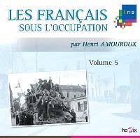Les Français sous l'Occupation. Volume 5