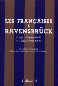 Les Françaises à Ravensbrück : un grand témoignage collectif sur la déportation des femmes