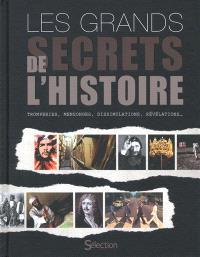 Les grands secrets de l'histoire : tromperies, mensonges, dissimulations, révélations ...