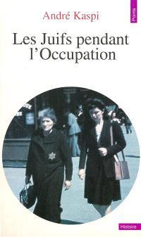 Les Juifs pendant l'Occupation