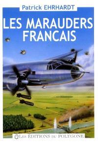 Les marauders français : de 1943 à 1946 : le retour des chevaliers