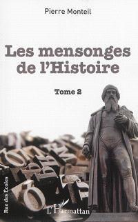 Les mensonges de l'histoire. Volume 2