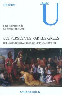 Les Perses vus par les Grecs : lire les sources classiques sur l'Empire achéménide