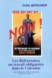 Les réfractaires au travail obligatoire dans le Calvados : ceux qui ont dit... non !
