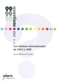 Les relations internationales de 1945 à 1989