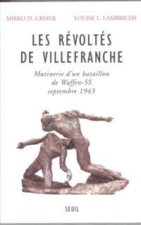 Les révoltés de Villefranche : mutinerie d'un bataillon de Waffen-SS (Villefranche-de-Rouergue, septembre 1943)