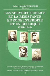 Les services publics et la Résistance en zone interdite et en Belgique (1940-1944) : colloque, Bondues, 31 janvier 2004