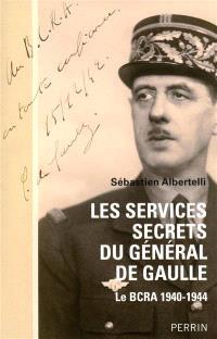 Les services secrets du général de Gaulle : le BCRA, 1940-1944
