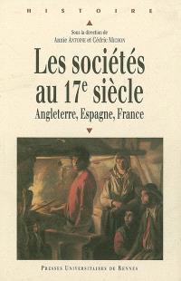 Les sociétés au 17e siècle : Angleterre, Espagne, France