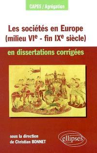 Les sociétés en Europe (milieu VIe siècle-fin IXe siècle) en dissertations corrigées (mondes byzantin, musulman, slave exclus)