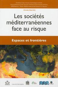 Les sociétés méditerranéennes face au risque, Espaces et frontières