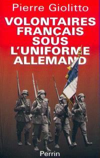 Les volontaires français sous l'uniforme allemand