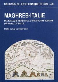 Maghreb-Italie : des passeurs médiévaux à l'orientalisme moderne (XIIIe-milieu XXe siècle