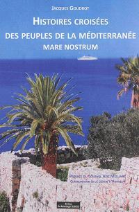 Mare nostrum : histoires croisées des peuples de la Méditerranée