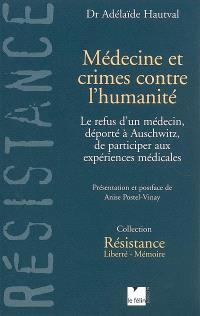 Médecine et crimes contre l'humanité : le refus d'un médecin, déporté à Auschwitz, de participer aux expériences médicales