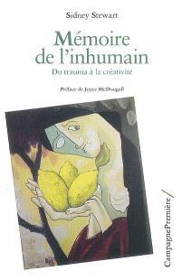 Mémoire de l'inhumain : du trauma à la créativité