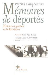 Mémoires de déportés : histoires singulières de la déportation