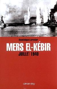 Mers el-Kébir : juillet 1940