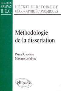 Méthodologie de la dissertation : l'écrit d'histoire et géographie économiques : classes prépas HEC
