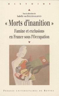 Morts d'inanition : famine et exclusions en France sous l'Occupation