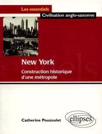 New York : construction historique d'une métropole
