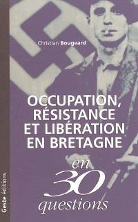 Occupation, Résistance et Libération en Bretagne