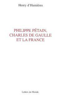 Philippe Pétain, Charles de Gaulle et la France