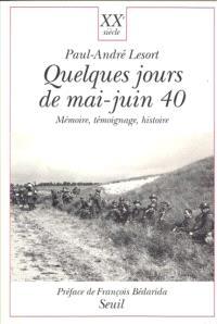 Quelques jours de mai-juin 40 : mémoire, témoignage, histoire