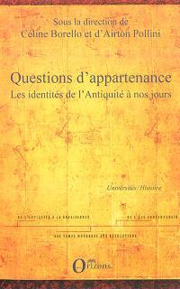 Questions d'appartenance : les identités de l'Antiquité à nos jours