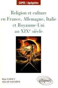 Religion et culture en France, Allemagne, Italie et Royaume-Uni au XIXe siècle