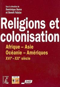 Religions et colonisation, XVIe-XXe siècle : Afrique, Amériques, Asie, Océanie