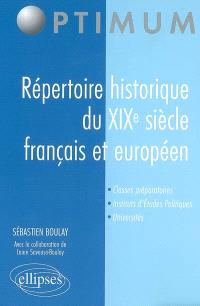 Répertoire historique du XIXe siècle français et européen : classes préparatoires, instituts d'études politiques, universités