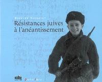 Résistances juives à l'anéantissement