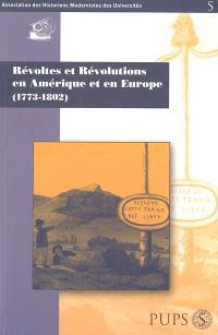 Révoltes et révolutions en Amérique et en Europe (1773-1802)