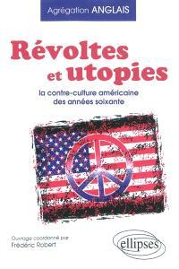 Révoltes et utopies : la contre-culture américaine des années soixante