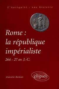 Rome : la république impérialiste : 264-71 av. J.-C.