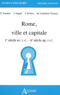 Rome, ville et capitale : Ier siècle av. J.-C. - IIe siècle ap. J.-C.