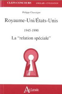 Royaume-Uni, Etats-Unis : 1945-1990 : la relation spéciale