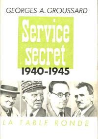 Service secret : 1940-1945