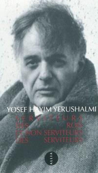 Serviteurs des rois et non serviteurs des serviteurs : sur quelques aspects de l'histoire politique des Juifs