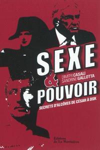 Sexe et pouvoir : secrets d'alcôves de César à DSK