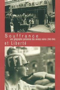 Souffrance et liberté, une géographie parisienne des années noires (1940-1944)