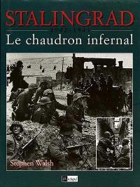 Stalingrad, 1942-1943 : le chaudron infernal