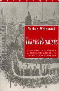 Terres promises : avatars du mouvement ouvrier juif au-delà des mers autour de 1900 : Etats-Unis, Canada, Argentine, Palestine