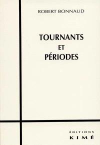 Tournants et périodes : essais sur les durées historiques et les années récentes