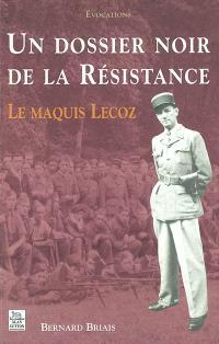 Un dossier noir de la Résistance : le maquis Lecoz