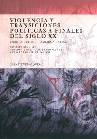 Violencia y transiciones politicas a finales del siglo XX : Europa del Sur-America latina