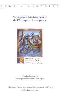Voyages en Méditerranée de l'Antiquité à nos jours : actes du 128e congrès national des sociétés historiques et scientifiques, Bastia, 2003