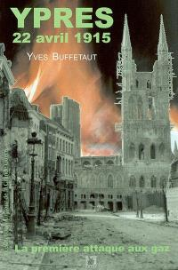 Ypres, 22 novembre 1915 : la première attaque aux gaz : Bretons, coloniaux et Normands dans l'enfer des gaz