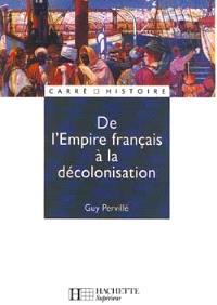 De l'Empire français à la décolonisation